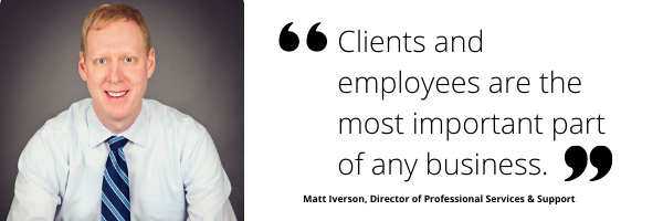 Clients and employees are the most important part of any business.